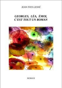 Georges, Léa, émoi, c'est tout un roman